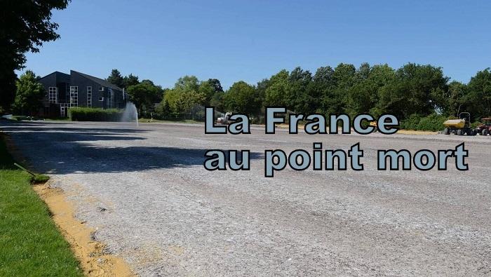 LA FRANCE AU POINT MORT