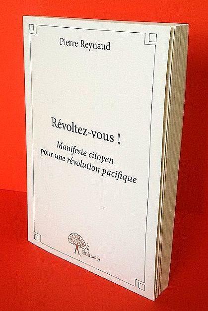 Révoltez-vous ! par Pierre Reynaud